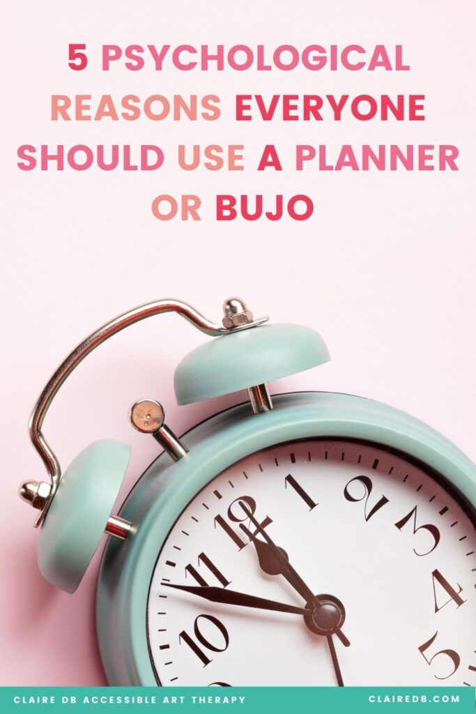 Psychological Reasons To Use A Planner - art therapist ClaireDB explains why it's so beneficial for our health to use a planner or bullet journal #psychology #timemanagement #planners #selfimprovement #selfcare #selflove